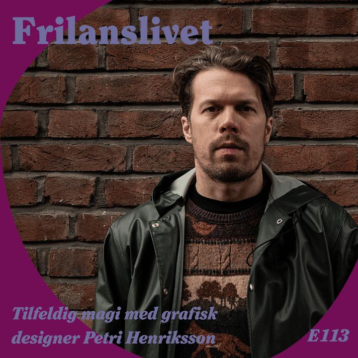 Petri Henriksson & Frilanslivet
